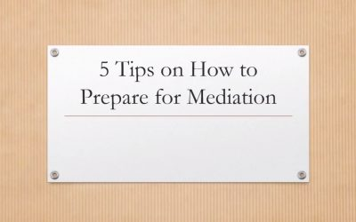 5 Tips To Prepare For Mediation